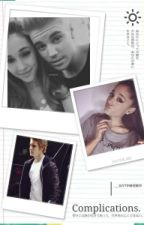 Complications | jariana fanfiction | by __justinbieber