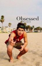 Obsessed. (Nash grier fanfic) by simplygrier