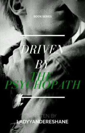 Driven by the Psychopath || 18+ Boyxboy by LadyYandereShane