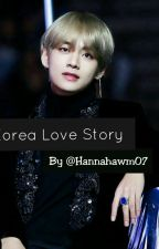 Korea Love Story (Kim Taehyung ff) by Hannahawm07