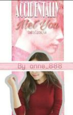 Accidentally Met You by anne_888