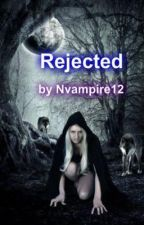 Rejected by nvampire12