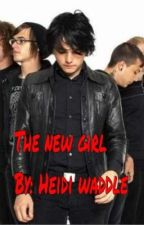 The New Girl (Gerard Way Fanfic) by -_Heidi_-