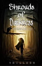 Shrouds Of Darkness -Assassination by Vkilleen