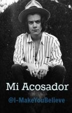 Mi Acosador |Harry Styles y tu| by I-MakeYouBelieve