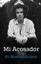 Mi Acosador |Harry Styles y tu| by I-MakeYouBelieve