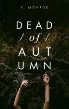 Dead of Autumn | coming soon by bateaux