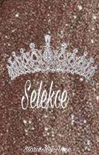 Selekce  by StoriesByAnee