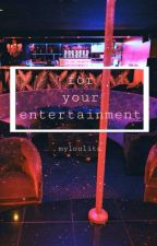 for your entertainment {lwt+hes} by myloulita