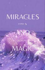 Miracles And Magic by _verteller_