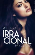 IRRACIONAL - A fuga by Pryolivier