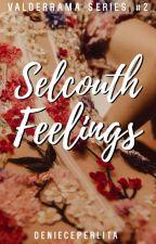 Selcouth Feelings (Valderrama Series #2) by denieceperlita
