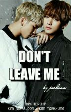 DON'T LEAVE ME {taejoon story} by shaa_as