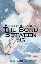 The Bond Between Us [YAOI/BL] by _yaoi_shit