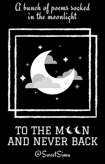 TO THE MOON AND NEVER BACK