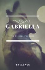 Gabriella  by AuthorXandraCage