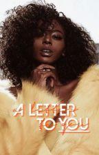 a letter to you | e.d by xxJessTheFangirlxx