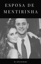 Esposa de Mentirinha by takwmehome