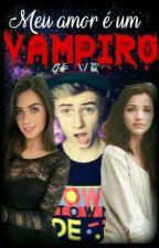 Meu amor é um vampiro by CibeliBarbieri14