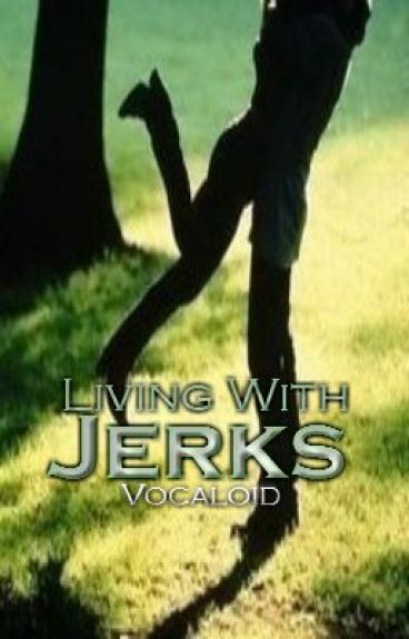 Living With Jerks [First Book]