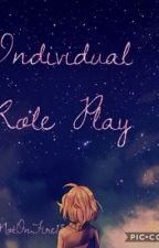 Individual Role play by TrinIsNotOnFire15