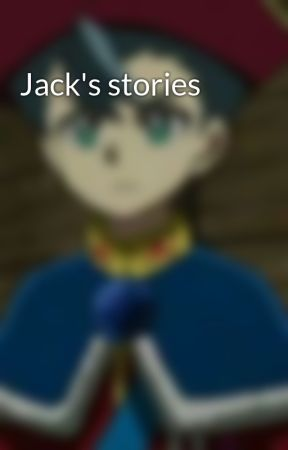 Jack's stories by lylly_pink_ranger