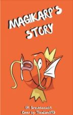Magikarp's Story by Forestcheese85