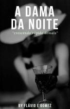 A Dama Da Noite by Flavio_Gomes3