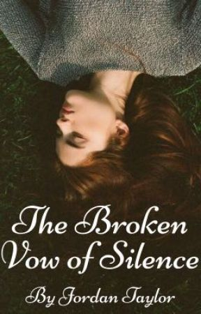 The Broken Vow of Silence (GETTING PUBLISHED!!) by ChicagoDreams