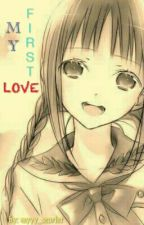 My First Love by myyy_scarlet