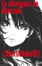 La shinigami de Akatsuki by -Riddle-