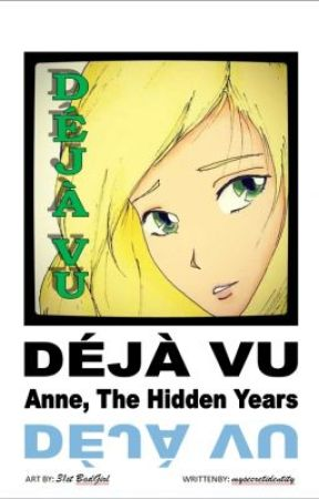 DÉJÀ VU: Anne, the Hidden Years by mysecretidentity