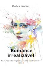 Romance irrealizável  by RaniereSantos