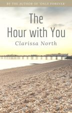 The Hour With You by ClarissaNorth