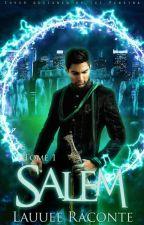 Salem : Le 5ème Ipswich [T.1] by LauueeRacontee