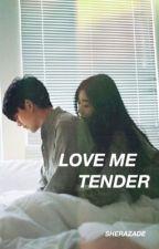 LOVE ME TENDER [Vorerst Pausiert] by sherazvde