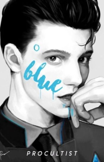 blue ; detroit: become human - connor x reader