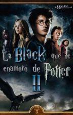 La Black que se enamoró de Potter II by FANATIC-GiRl-z22