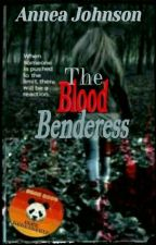 The Blood Benderess. by Annajohn876