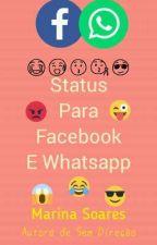 Status para facebook e whatsapp by MarinaSoares521