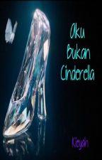 Aku Bukan Cinderella by zakiahzolkiffli