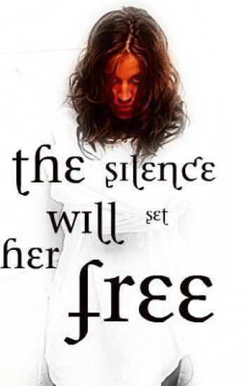 Thie Silence Will Set Her Free