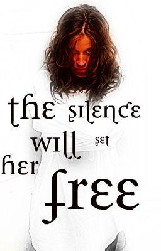 Thie Silence Will Set Her Free by SlightlyLessOrdinary