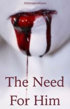 The Need For Him (Andley Fanfic) {FINISHED} by AlternativeGrace
