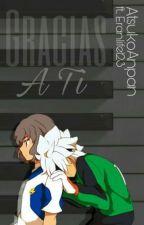 Gracias A Ti by AtsukoAnpan