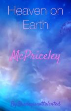 Heaven on Earth {McPriceley} by violentkeyboardsmash