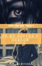In My Sister's Shadow-Book II by The_Night_Writer