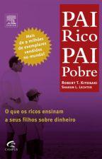 PAI Rico PAI Pobre - Robert T. Kiyosaki, Sharon L. Lechter by JessicaMoraes3