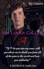 Sherlock: His Lover Called A [Sherlaide II] by Uilosris
