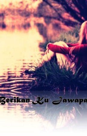Berikan ku jawapan (edited and completed) by nexxnovel